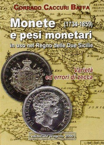 9788882763152: Monete e pesi monetari in uso nel Regno delle Due Sicilie (1734-1859) Varietà ed errori di zecca (Pocket)