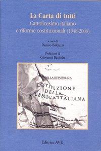 9788882843328: La Carta di tutti. Cattolicesimo italiano e riforme costituzionali (1948-2006)