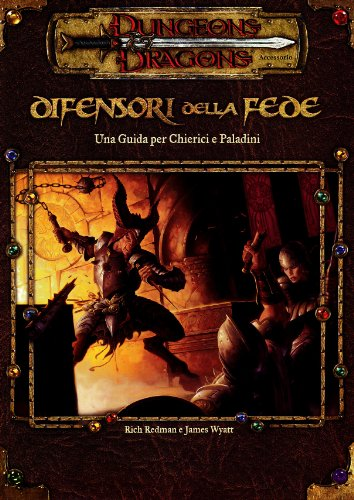 Difensori della Fede: Una Guida per Chierici e Paladini (Dungeons & Dragons) (8882880370) by Rich Redman; James Wyatt