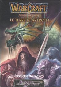9788882881412: Warcraft. Le Terre di Azeroth. Supplemento fantasy