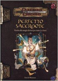 Dungeons & Dragons. Perfetto sacerdote. Guida alla magia divina per tutte le classi (8882881423) by David Noonan