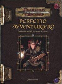 Dungeons & Dragons. Perfetto avventuriero. Guida alle abilitÃ: per tutte le classi (888288158X) by Jesse Decker