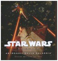 Star Wars. Astronavi della galassia. Gioco di ruolo (8882882101) by Gary Astleford; Owen K. C. Stephens; Rodney Thompson