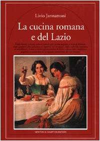 9788882890292: La cucina romana e del Lazio (Quest'Italia)