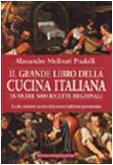 9788882893132: Il Grande Libro Della Cucina Italiana In Oltre 5000 Ricette Regionali: [La Più Completa Raccolta Della Nostra Tradizione Gastronomica]
