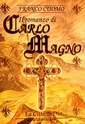 9788882893354: Il romanzo di Carlo Magno. La città di Dio