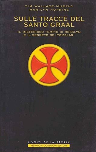 Sulle tracce del Santo Graal. Il misterioso tempio di Rosslyn e il segreto dei Templari.: Murphy,...