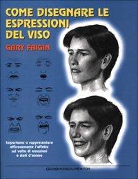 9788882894689: Come disegnare le espressioni del viso