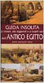 9788882896324: Guida insolita ai misteri, alle leggende e ai luoghi dell'antico Egitto