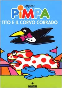 9788882902810: Pimpa, Tito e il corvo Corrado