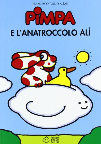9788882905088: La Pimpa Books: Pimpa E L'Anatroccola Ali (Italian Edition)