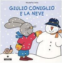 9788882907396: Giulio Coniglio: Giulio Coniglio E LA Neve (Italian Edition)