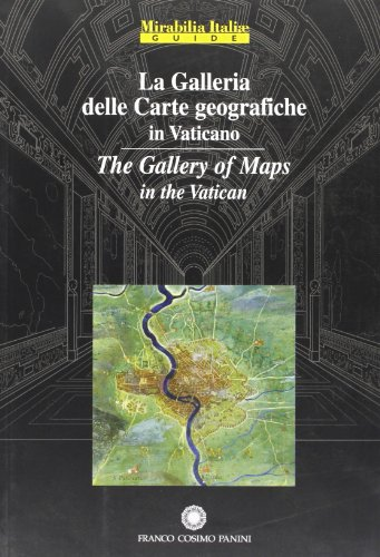 9788882908034: La galleria delle carte geografiche in Vaticano-The Gallery of Maps in the Vatican (Mirabilia Italiae)