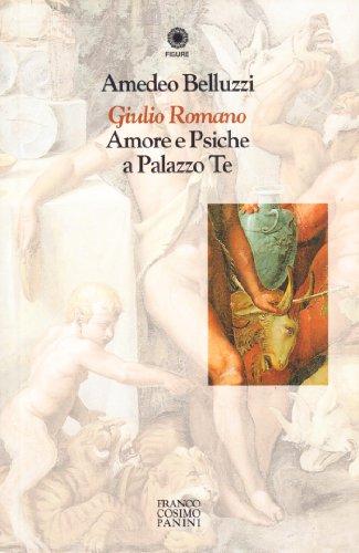 9788882908287: Giulio Romano. Amore e Psiche a Palazzo Te