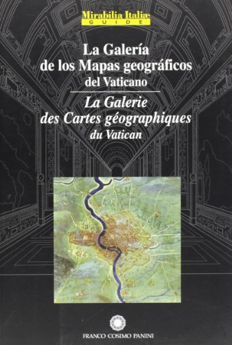 La galeria de los mapas geograficos del Vaticano-La galerie des cartes géografiques du ...