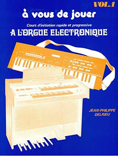 9788882912574: A vous de Jouer Volume 1 - Orgue Elec.