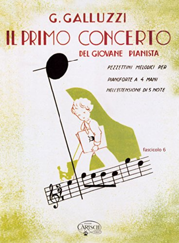 9788882915100: G. Galluzzi: Il Primo Concerto - Del Giovane Pianista (Vol.VI)