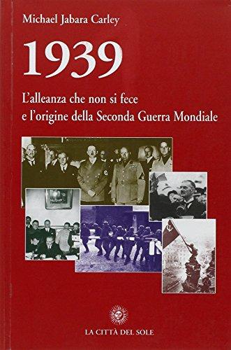 9788882923709: 1939, l'alleanza che non si fece e l'origine della seconda guerra mondiale