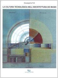 9788882960209: La cultura tecnologica nell'architettura dei musei