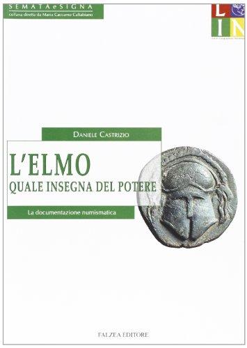 9788882962289: L'elmo quale insegna del potere. La documentazione numismatica (Semata e Signa)