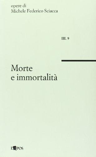 9788883020087: Morte e immortalità (Opere di Michele Federico Sciacca)