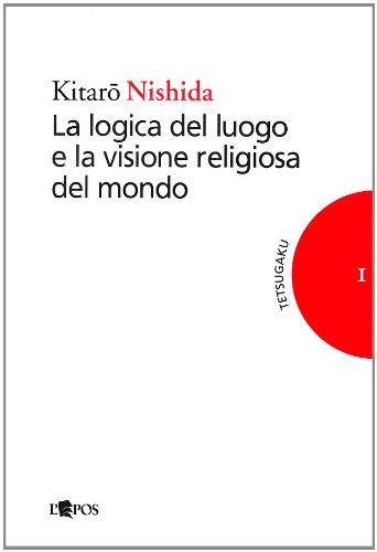 La logica del luogo e la visione religiosa del mondo (8883022742) by Kitaro Nishida