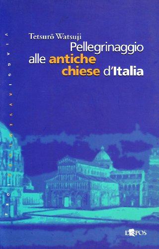 Pellegrinaggio alle antiche chiese d'Italia (8883022769) by Tetsuro Watsuji