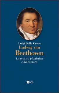 9788883023736: Ludwig van Beethoven. La musica pianistica e da camera