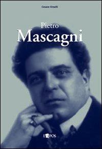 9788883024009: Pietro Mascagni (Autori & interpreti 1850-1950)