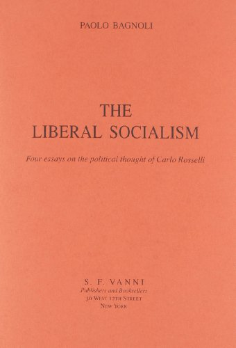 9788883040665: The Liberal Socialism: Four Essays on the Political Thought of Carlo Rosselli