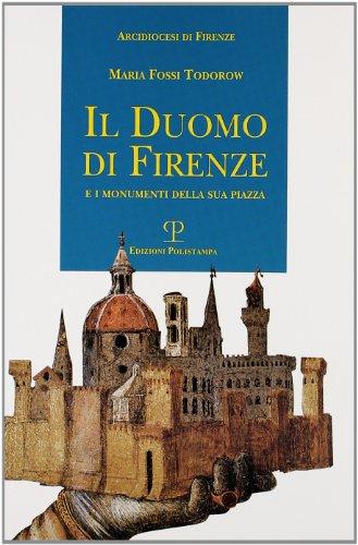 Il Duomo di Firenze e i monumenti della sua piazza.: Fossi Todorow,Maria.