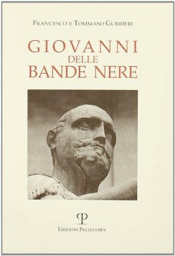 9788883041501: Giovanni delle Bande Nere. Nel cinquantenario della nascita (1498-1526)