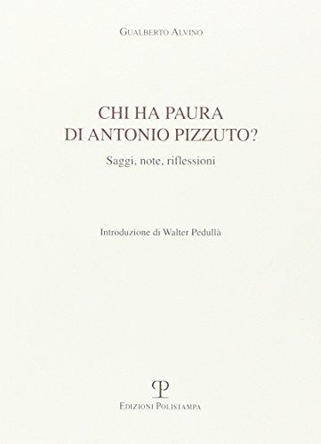 9788883042140: Chi ha paura di Antonio Pizzuto?: Saggi, note, riflessioni (Italian Edition)