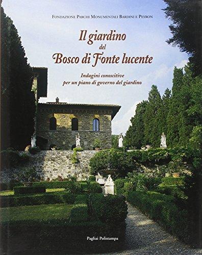 Il giardino del Bosco di Fonte Lucente. Immagini conoscitive per un piano di governo del giardino: ...
