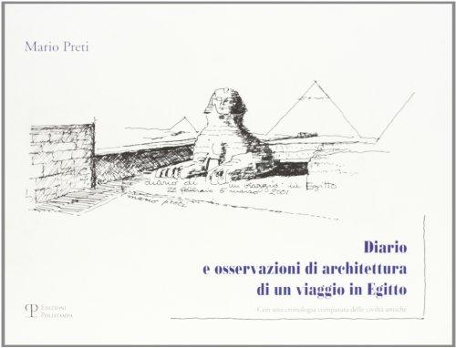 Diario e osservazioni di architettura di un viaggio in Egitto.: Preti,Mario.