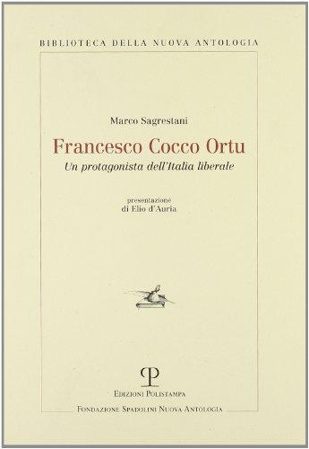 Francesco Cocco Ortu. Un protagonista dell'Italia liberale.: Marco Sagrestani.