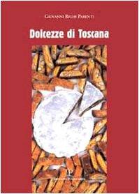 9788883045837: Dolcezze di Toscana. La tradizione dolciaria. Storia e ricette (La buona cucina)