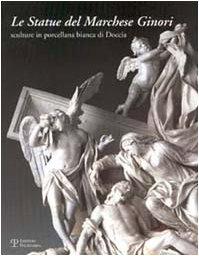Le statue del marchese Ginori. Sculture in