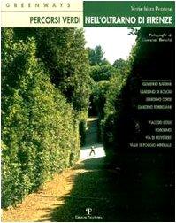 Greenways: percorsi verdi nell'oltrarno di Firenze.: Pozzana,Mariachiara.