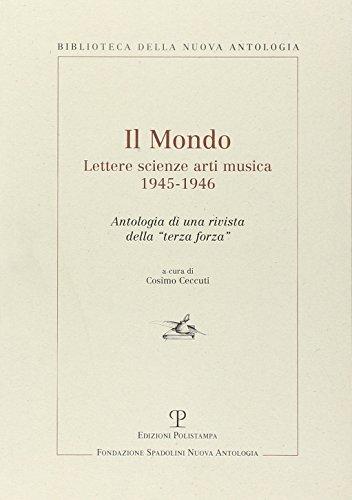 """Il Mondo"""": Lettere scienze arti musica (1945-1946.: Ceccuti,Cosimo (a cura"""