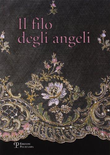9788883047329: Il filo degli angeli. Tessuti liturgici ricamati delle chiese del territorio di Bagno a Ripoli dal XVI al XX secolo (Testi e studi)