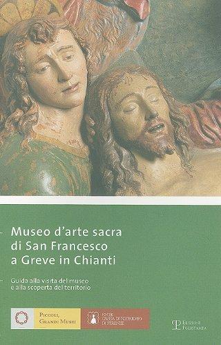 Museo D'arte Sacra di San Francesco Greve in Chianti. Guida alla visita del Museo e alla ...