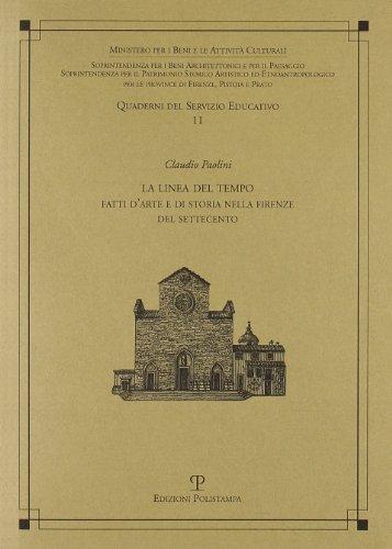 9788883049910: La linea del tempo. Fatti d'arte e di storia nella Firenze del Settecento