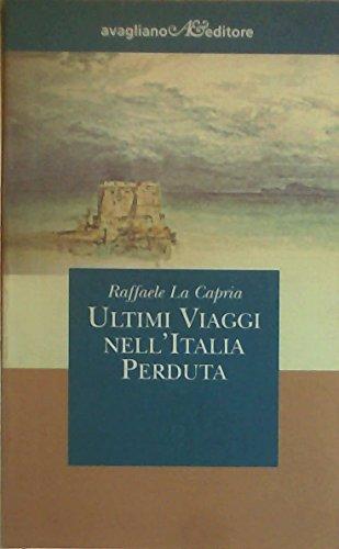 9788883090233: Ultimi viaggi nell'Italia perduta (I girasoli) (Italian Edition)