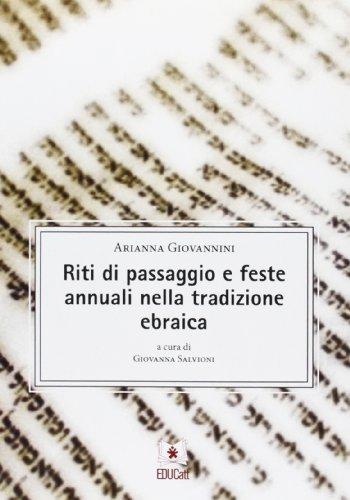 Riti di passaggio e feste annuali nella: Arianna Giovannini