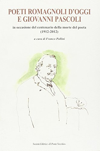 Poeti romagnoli d oggi e Giovanni Pascoli
