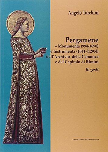 Pergamene. Monumenta (994-1690) e instrumenta (1041-[1295]) dell: Turchini, Angelo;Rimini