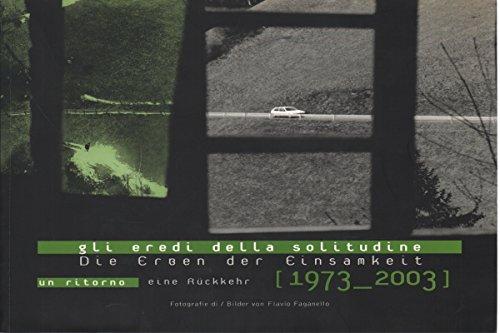 9788883142109: Gli eredi della solitudine. Un ritorno (1973-2003). Catalogo della mostra (Bolzano, 21 giugno-5 ottobre 2003) (Varie)