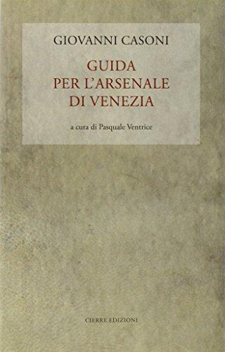 Guida per l'Arsenale di Venezia: Casoni, Giovanni