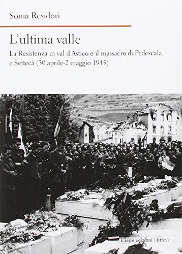 L'ultima valle. La Resistenza in Val d'Astico: Sonia Residori